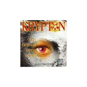 AM DORMIT PREA MULT - KRYPTON