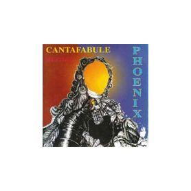 CANTAFABULE - PHOENIX