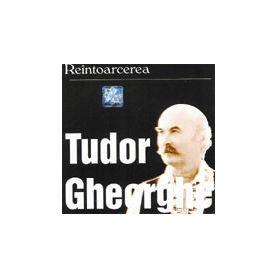 REINTOARCEREA - TUDOR GHEORGHE