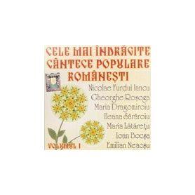 Volumul 1 - Cele mai indragite cantece populare romanesti