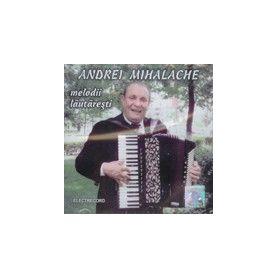 Melodii lautaresti - Andrei Mihalache
