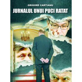 Grigore Cartianu - Jurnalul unui puci ratat
