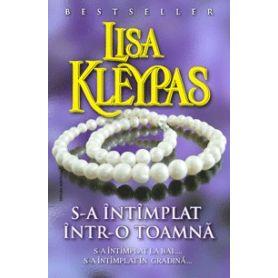Lisa Kleypas - S-a intimplat intr-o toamna