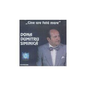 Cine are fata mare - Dona Dumitru Siminica