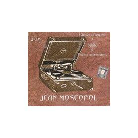 Cantece de dragoste - Jean Moscopol