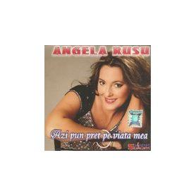 Azi pun pret pe viata mea - Angela Rusu