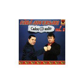 + Cadou CD audio - Fara adversari - vol. 2 - mp3