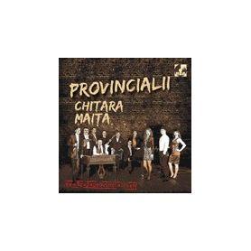 Chitara maita - Provincialii