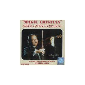 Super Caffee Concerto - Magic Cristian