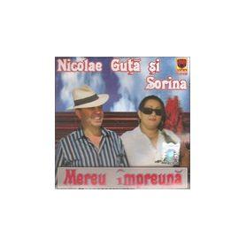 Mereu impreuna - Nicolae Guta si Sorina