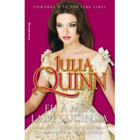 Julia Quinn - Fii a mea, Lady Lucinda