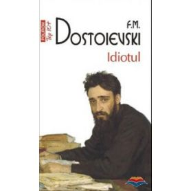 F.M. Dostoievski - Idiotul