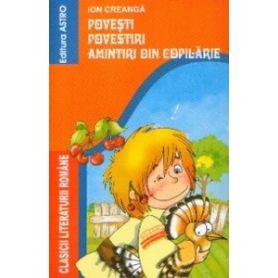 Ion Creanga - Povesti, povestiri, amintiri din copilarie