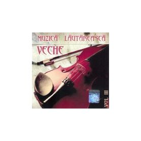 Vol III - Muzica Lautareasca Veche
