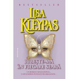Lisa Kleypas - Iubeste-ma in fiecare seara