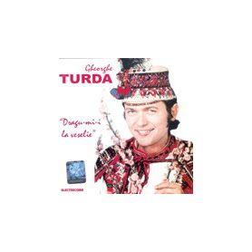 Draga-mi-i la veselie - Gheorghe Turda