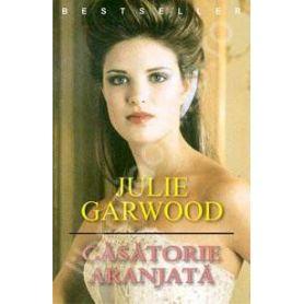 Julie Garwood - Casatorie aranjata