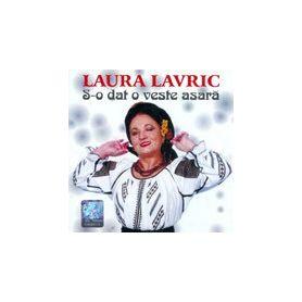 S-o dat o veste asara - Laura Lavric