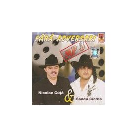 Nicolae Guta & Sandu Ciorba - Fara adversari - MP3