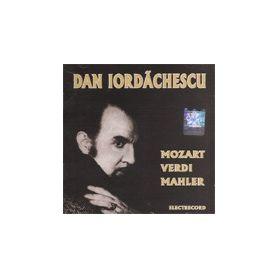 Mozart, Verdi, Mahler - Dan Iordachescu