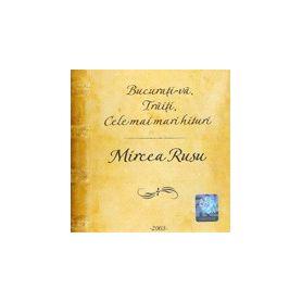 Bucurati-va, traiti, cele mai mari hituri - Mircea Rusu