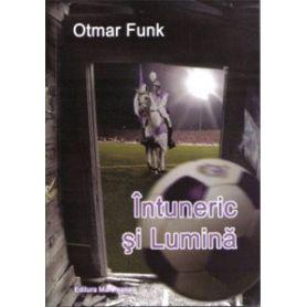 Otmar Funk - Intuneric si lumina