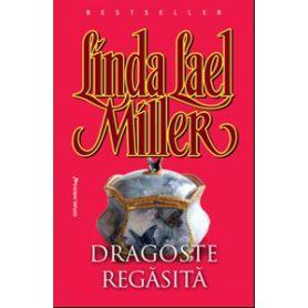 Linda Lael Miller - Dragoste regasita