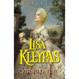 Lisa Kleypas - Visind la tine