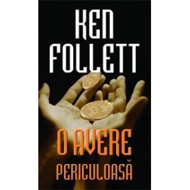 Ken Follett - O avere periculoasa