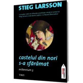 Stieg Larsson - Millenium 3 - Castelul din nori s-a sfaramat