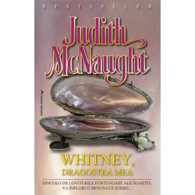 Judith McNaught - Whitney, dragostea mea