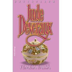 Jude Deveraux - Femeia falsa