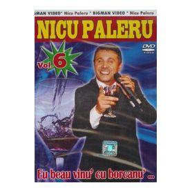 Nicu Paleru - Eu beau vinu' cu borcanu' ... Vol. 6 - DVD