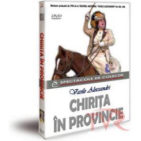 CHIRITA IN PROVINCIE - Vasile Alecsandri