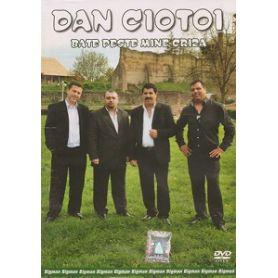 Dan Ciotoi - Bate peste mine criza - DVD